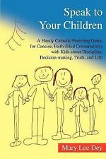 Speak to Your Children: A Handy Catholic Parenting Guide for Concise, Faith-Fill
