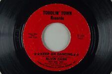 ALVIN CASH Keep On Dancing SOUL 45 TODDLIN' TOWN TT-111 1G/ 1B Stamped
