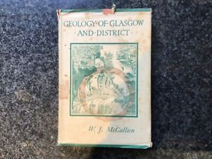 GEOLOGY OF GLASGOW & DISTRICT by W.J.McCallien - First Edition 1938