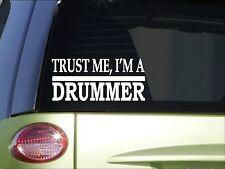 Trust me Drummer *H522* 8 inch Sticker decal drums base snare band sticks