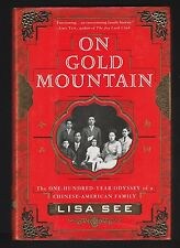 On Gold Mountain : The 100-Year Odyssey Chinese-Ameri. Family by Lisa See Signed