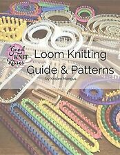 Loom Knitting Guide & Patterns: Perfect for Beginner to Advanced Loo... NEW BOOK