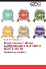 Mantenimiento de Las Certificaciones ISO 9001 E ISO/Ts 16949 (Paperback or Softb
