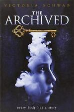 The Archived: The Archived by Victoria Schwab (2014, Paperback)