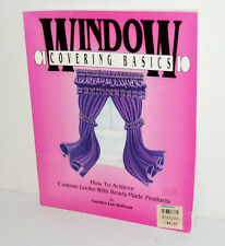 Window Covering Basics : How to Achieve Custom Looks with Ready-Made Products by