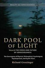 Dark Pool of Light, Volume Three: The Crisis and Future of Consciousness (Realit
