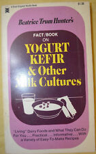 1973 Fact Book on Yogurt Kefir & Other Milk Cultures by Beatrice Trum Hunter