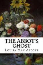 The Abbot's Ghost : Or, Maurice Treherne's Temptation: a Christmas Story by...