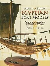 How to Build Egyptian Boat Models: Patterns and Instructions for Three Royal