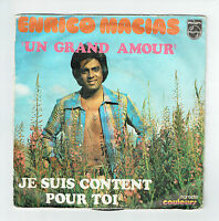 Enrico MACIAS Vinyle 45T GRAND AMOUR  -JE SUIS CONTENT POUR TOI -PHILIPS 6009171