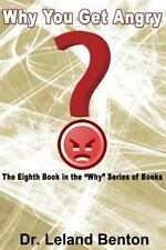 Why You Get Angry : The Eighth Book in the Why Series of Books by Leland...