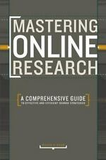 Mastering Online Research : A Comprehensive Guide to Effective and Efficient...