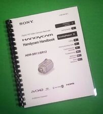 LASER PRINTED Sony HDR SR11 SR12 Video Camera 124 Page Owners Manual Guide