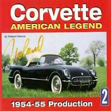 Corvette American Legend Vol. 2: 1954-55 Production, Adams, Noland, Good Conditi