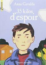 35 kilos d' espoir. (Litt�rature 10 ans et +) by ANNA GAVALDA, Anna-Gael Book