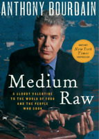 Medium Raw: A Bloody Valentine to World of Food by Anthony Bourdain (Book) NEW