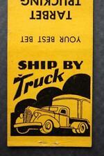 1930-40s Era Muncie,Indiana Tarbet Trucking Company matchbook-VINTAGE!