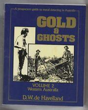 "GOLD AND GHOST Vol 2 ' D.W De Havilland""  1st Ed' 1986 BY Hesperian Press V Fine"