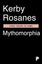 MYTHOMORPHIA - ROSANES, KERBY - NEW PAPERBACK BOOK