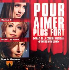 Hanna H / Rose Laurens / Sophie Delmas CD Single Pour Aimer Plus Fort - Promo