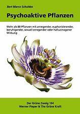Psychoaktive Pflanzen: Mehr als 80 Pflanzen mit anregend... | Buch | Zustand gut