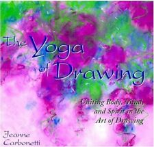 "The Yoga of Drawing: ""Uniting Body, Mind and Spiri"