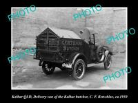 OLD LARGE HISTORIC PHOTO OF KALBAR QLD, RETSCHLAC BUTCHER DELIVERY VAN c1930