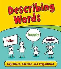 Describing Words: Adjectives, Adverbs, and Prepositions (Getting to Grips with G