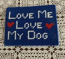 Brand New Needlepoint Sign Love Me Love My Dog 4 Cocker Spaniel Rescue Charity