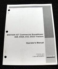 "CASE IH D29 DX29 D33 DX33 TRACTOR BSX163H 63"" SNOWBLOWER OPERATORS MANUAL"