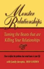 Monster Relationships: Taming the Beasts That Are Killing Your Relationships (Pa