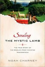 Stealing the Mystic Lamb : The True Story of the World's Most Coveted...
