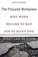 The Fissured Workplace: Why Work Became So Bad for So Many and What Can Be Done