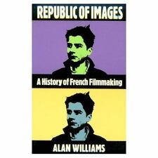 Republic of Images: A History of French Filmmaking (Oxford Medical Publications