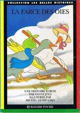 La farce des oies * Fanny Joly  * Belles Histoires 71 * jeunes enfants 3 / 7 ans