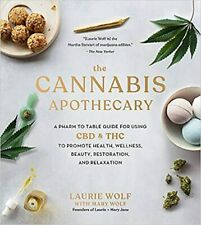The Cannabis Apothecary: A Pharm to HARDCOVER –2020 by Laurie Wolf