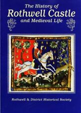 The History of Rothwell Castle and Medieval... by Rothwell & District  Paperback