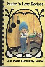 *LAKE PLACID FL 1986 ELEMENTARY SCHOOL COOK BOOK *BUTTER N LOVE RECIPES *FLORIDA