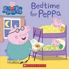 NEW Bedtime for Peppa (Peppa Pig) by Scholastic