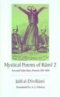 The Mystical Poems of Rumi 2: Second Selection, Poems 201-400 , Paperback , Rumi