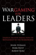 Wargaming for Leaders: Strategic Decision Making from the Battlefield to the Bo
