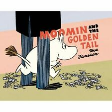 Moomin and the Golden Tail (Moomin (Drawn & Quarterly)) - Paperback NEW Tove Jan