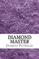Diamond Master by Jacques Futrelle (2014, Paperback)