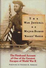 "THE WAR JOURNAL OF MAJOR DAMON ""ROCKY"" GAUSE: Account of WWII Escape 1999 HC 1Ed"
