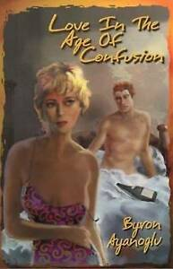 LOVE IN AGE OF CONFUSION (New Writers), AYANOGLU B., New Book
