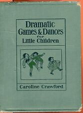 CAROLINE CRAWFORD Dramatic Games & Dances for children vintage HB 1928 Illustra