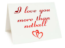Anniversary Valentines Day Birthday Card - I Love You More Than Netball