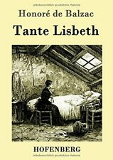 Tante Lisbeth.by De-Balzac  New 9783861993445 Fast Free Shipping.#