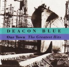 DEACON BLUE ( NEW SEALED CD ) OUR TOWN : THE GREATEST HITS / VERY BEST OF