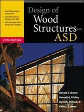 Design of Wood Structures - ASD by Kelly Cobeen, Kenneth J. Fridley, Donald E. B